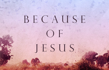 Because of Jesus